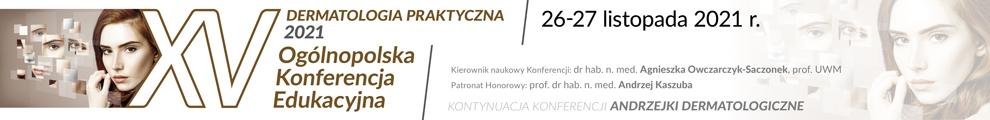 Dermatologia Praktyczna 2021 XV Ogólnopolska Konferencja Edukacyjna